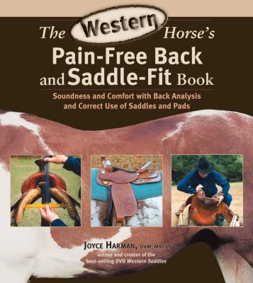 The Western Horse's Pain-Free Back and Saddle-Fit Book: Soundness and Comfort with Back Analysis and Correct Use of Saddles and Pads 9781570763892