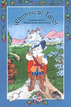 The Whimsical Tarot Book: A Deck for Children and the Young at Heart 9781572813151
