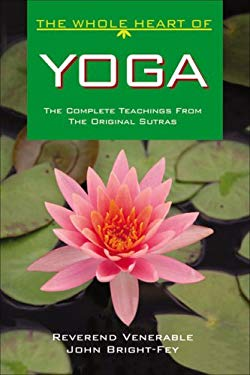 The Whole Heart of Yoga: The Complete Oral Teachings of the Indian Music Masters 9781575872810