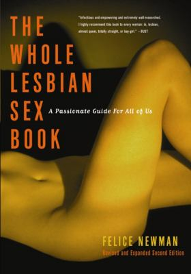 The Whole Lesbian Sex Book: A Passionate Guide for All of Us 9781573441995