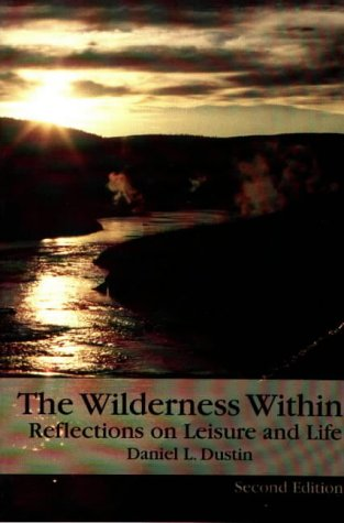 The Wilderness Within: Reflections on Leisure and Life 9781571672537