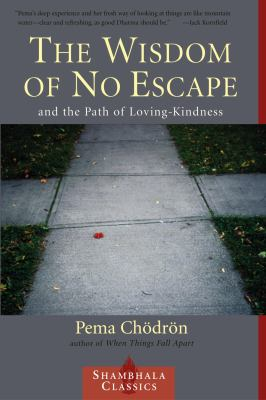 The Wisdom of No Escape: And the Path of Loving Kindness 9781570628726