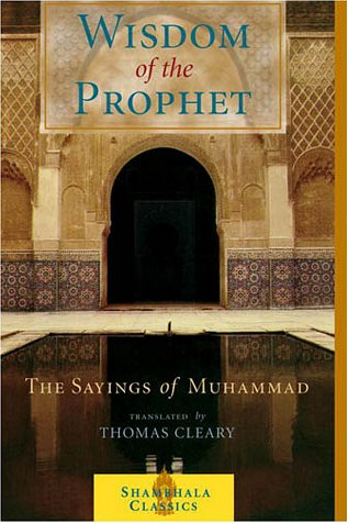 The Wisdom of the Prophet: The Sayings of Muhammad 9781570628252