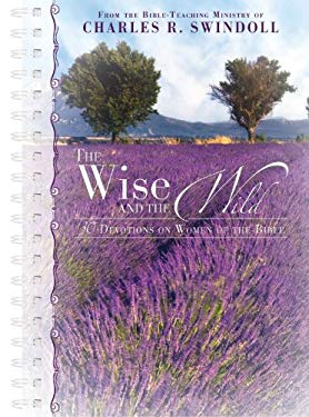 The Wise and the Wild - 30 Devotions on the Women of the Bible