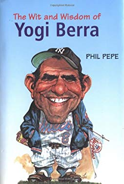 The Wit and Wisdom of Yogi Berra 9781572434721