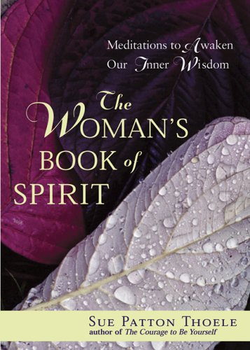 The Woman's Book of Spirit: Meditations for the Thirsty Soul 9781573242646