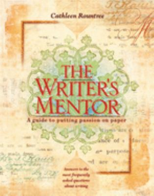 The Writer's Mentor: A Guide to Putting Passion on Paper 9781573245708