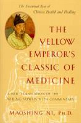 The Yellow Emperor's Classic of Medicine: A New Translation of the Neijing Suwen with Commentary 9781570620805