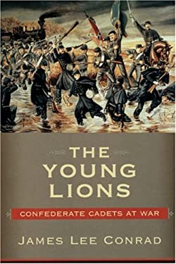 The Young Lions: Confederate Cadets at War 9781570035753