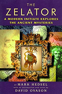 The Zelator: A Modern Initiate Explores the Ancient Mysteries 9781578631698