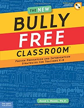 The New Bully Free Classroom: Proven Prevention and Intervention Strategies for Teachers K-8 [With CDROM] 9781575423821