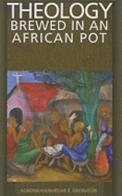 Theology Brewed in an African Pot 9781570757952