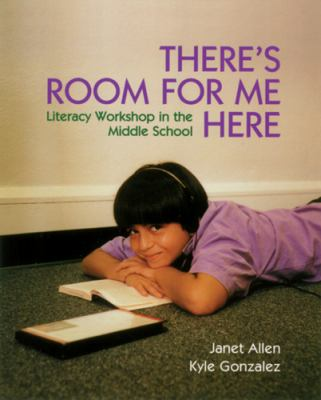There's Room for Me Here: Litearcy Workshop in the Middle School 9781571100429