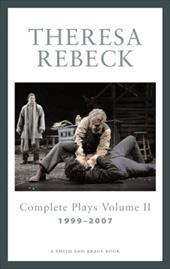 Theresa Rebeck: Complete Plays, Volume 2: 1999-2007 7095777