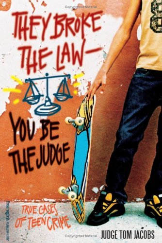They Broke the Law; You Be the Judge: True Cases of Teen Crime 9781575421346