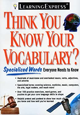 Think You Know Your Vocabulary?: Specialized Words Everyone Needs to Know 9781576856871