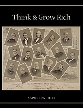Think and Grow Rich: Unabridged Text of First Edition 9781578988631