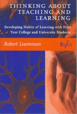 Thinking about Teaching and Learning: Developing Habits of Learning with First Year College and University Students 9781579220136