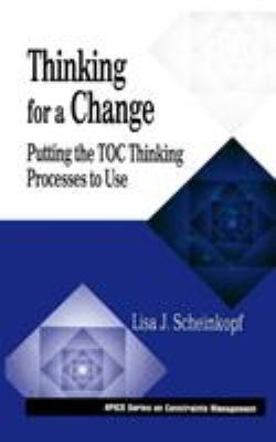Thinking for a Change: Putting the Toc Thinking Processes to Use 9781574441017