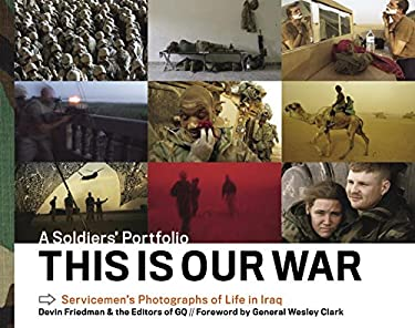 This Is Our War: A Soldiers' Portfolio 9781579653095