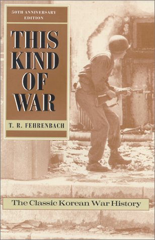 This Kind of War: The Classic Korean War History - Fiftieth Anniversary Edition 9781574882599