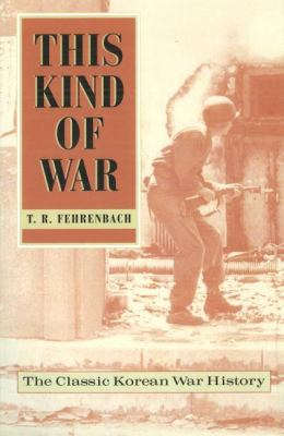 This Kind of War: The Classic Korean War History - Fiftieth Anniversary Edition 9781574883343