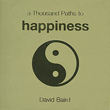 Thousand Paths to Happiness 9781570715266