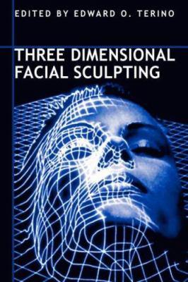 Three Dimensional Facial Sculpting 9781574448160