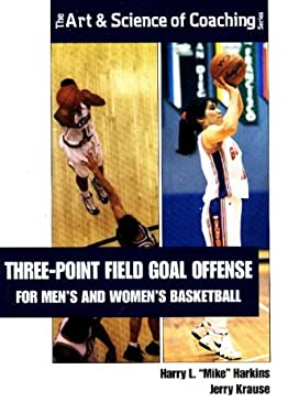 Three-Point Field Goal Offenses: For Men's and Women's Basketball 9781571671387