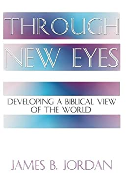Through New Eyes: Developing a Biblical View of the World 9781579102593