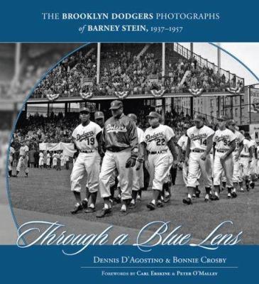 Through a Blue Lens: The Brooklyn Dodger Photographs of Barney Stein, 1939-1957 9781572439528