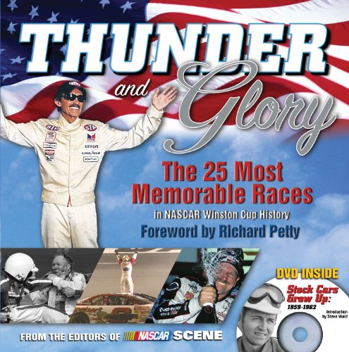 Thunder and Glory: The 25 Most Memorable Races in NASCAR Winston Cup History [With DVD] 9781572436770