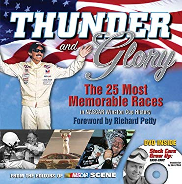 Thunder and Glory: The 25 Most Memorable Races in NASCAR Winston Cup History 9781572438309