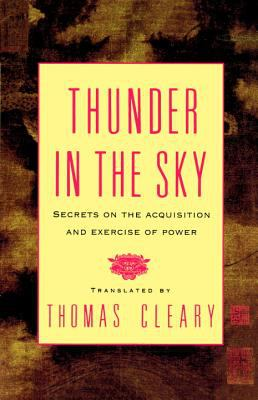 Thunder in the Sky: Secrets on the Acquisition and Exercise of Power 9781570626609