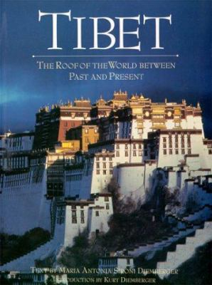 Tibet: The Roof of the World Between Past and Present 9781570627224