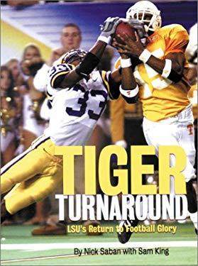 Tiger Turnaround: Lsu's Return to Football Glory 9781572435162