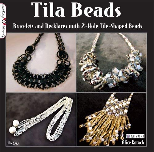 Tila Beads: Bracelets and Necklaces with 2 Hole Tile Shaped Beads 9781574214024