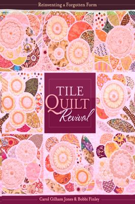 Tile Quilt Revival: Reinventing a Forgotten Form [With Pattern(s)] 9781571208019