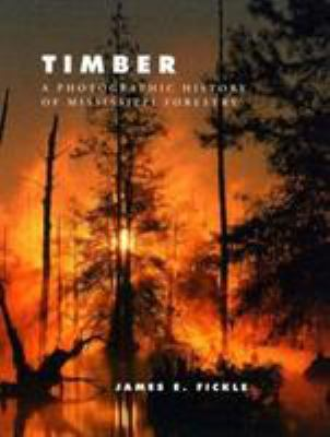 Timber: A Photographic History of Mississippi Forestry 9781578067107
