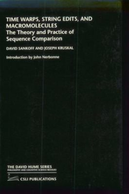 Time Warps, String Edits, and Macromolecules: The Theory and Practice of Sequence Comparision 9781575862170