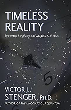 Timeless Reality: Symmetry, Simplicity, and Multiple Universes 9781573928595