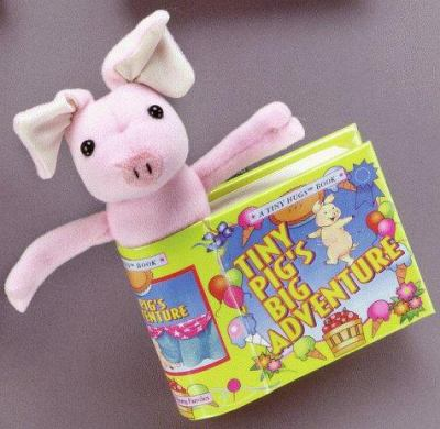 Tiny Pig's Big Adventure [With Removable Plush] 9781575841762