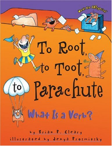 To Root, to Toot, to Parachute: What is a Verb? 9781575054186