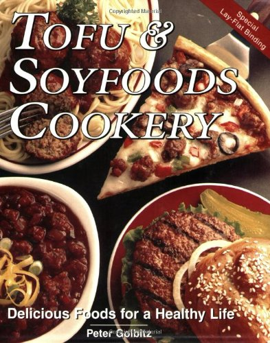 Tofu and Soyfoods Cookery: Delicious Foods for a Healthy Life