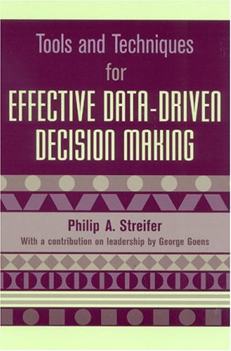 Tools and Techniques for Effective Data-Driven Decision Making 9781578861231