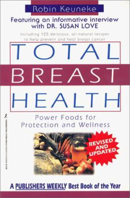 Total Breast Health : The Power Food Solution for Protection and Wellness