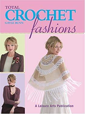 Total Crochet Fashions 9781574865806