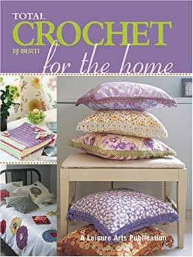 Total Crochet for the Home 9781574865790