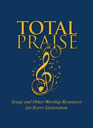 Total Praise: Songs and Other Worship Resources for Every Generation 9781579998813