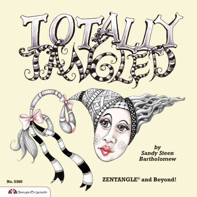 Totally Tangled: Zentangle and Beyond! 9781574216714